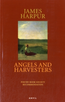 Angels and Harvesters, Paperback / softback Book