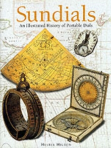 Sundials : An Illustrated History of Portable Dials, Hardback Book