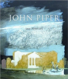 John Piper : The Forties, Paperback Book