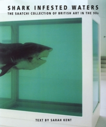 Shark Infested Waters : The Saatchi Collection of British Art in the 90s, Paperback Book