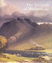 The Triumph of Watercolour : The Early Years of the Royal Watercolour Society 1805-1855, Paperback / softback Book
