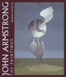 John Armstrong : The Complete Paintings, Hardback Book