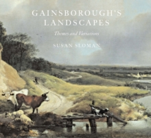 Gainsborough's Landscapes : Themes and Variations, Paperback Book