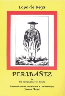 Lope de Vega: Peribanez and the Comendador of Ocana, Paperback / softback Book