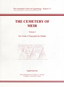The Cemetery of Meir, Volume I : The Tomb of Pepyankh-the Middle, Paperback Book