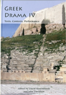 Greek Drama IV: Texts, Contexts, Performance, Hardback Book