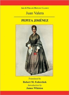 Pepita Jimenez: A Novel by Juan Valera, Paperback / softback Book