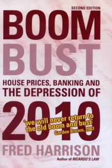 Boom Bust : House Prices, Banking and the Depression of 2010, Paperback Book