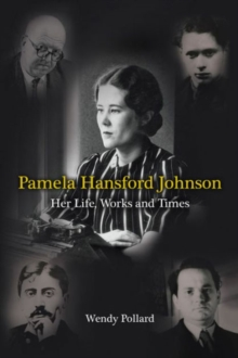 Pamela Hansford Johnson : Her Life, Work and Times, Hardback Book