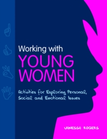 Working with Young Women : Activities for Exploring Personal, Social and Emotional Issues  Second Edition, EPUB eBook