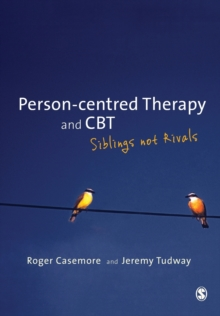 Person-centred Therapy and CBT : Siblings not Rivals, Paperback Book