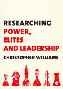 Researching Power, Elites and Leadership, Paperback Book