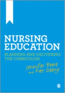 Nursing Education : Planning and Delivering the Curriculum, Paperback / softback Book