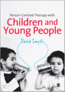 Person-Centred Therapy with Children and Young People, Hardback Book