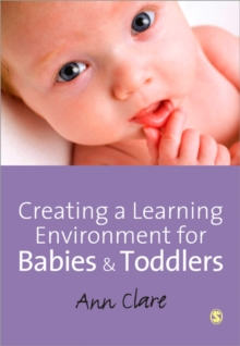 Creating a Learning Environment for Babies and Toddlers, Paperback / softback Book