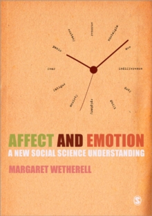 Affect and Emotion : A New Social Science Understanding, Paperback Book