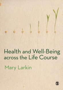 Health and Well-Being Across the Life Course, Paperback / softback Book