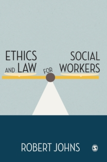 Ethics and Law for Social Workers, Hardback Book