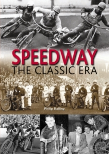 Speedway : The Classic Era, Hardback Book