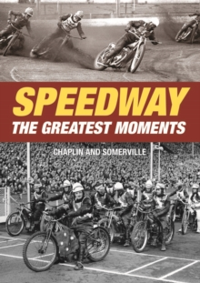 Speedway - The Greatest Moments, Hardback Book
