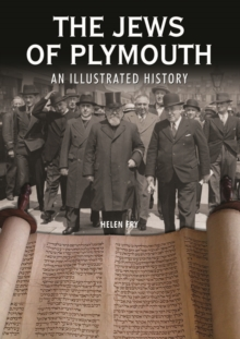 The Jews of Plymouth : An Illustrated History, Hardback Book