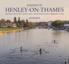 Portrait of Henley-on-Thames : British Country Landscapes, Traditions and Community Life, Hardback Book