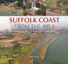 Suffolk Coast from the Air : The Ever-Changing Shore Book 3, Hardback Book