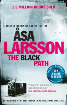 The Black Path : Rebecka Martinsson: Arctic Murders - Now a Major TV Series, Paperback / softback Book