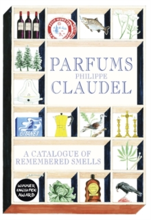 Parfums : A Catalogue of Remembered Smells, Hardback Book