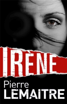 Irene : Book One of the Brigade Criminelle Trilogy, Hardback Book