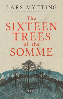 The Sixteen Trees of the Somme, Hardback Book