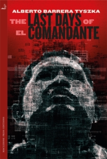 The Last Days of El Comandante, Paperback / softback Book