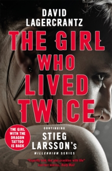 The Girl Who Lived Twice : A Thrilling New Dragon Tattoo Story, Paperback / softback Book