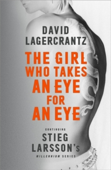 The Girl Who Takes an Eye for an Eye: Continuing Stieg Larsson's Millennium Series, Hardback Book