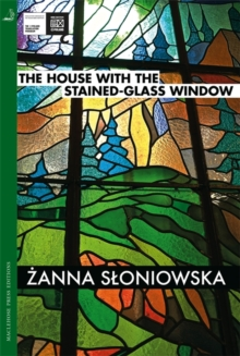 The House with the Stained-Glass Window, Paperback / softback Book