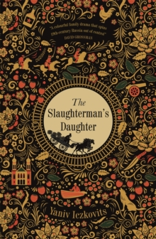 The Slaughterman's Daughter : An enchanting, gripping historical read, Hardback Book
