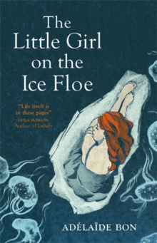 The Little Girl on the Ice Floe, Paperback / softback Book