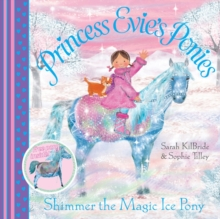 Princess Evie's Ponies: Shimmer the Magic Ice Pony, Paperback / softback Book