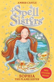 Spell Sisters: Sophia the Flame Sister, Paperback / softback Book