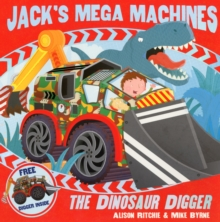 Jack's Mega Machines: The Dinosaur Digger, Paperback Book