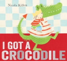 I Got a Crocodile, Paperback Book