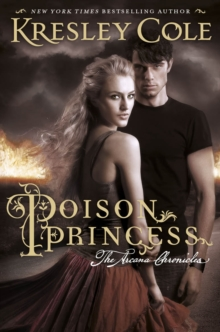 Poison Princess : The Arcana Chronicles, Paperback Book