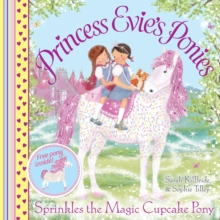 Princess Evie's Ponies: Sprinkles the Magic Cupcake Pony, Paperback / softback Book