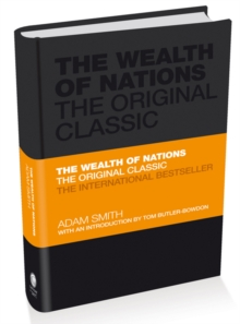 The Wealth of Nations - the Economics Classic     - a Selected Edition for the Contemporary Reader, Hardback Book