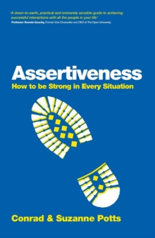 Assertiveness : How To Be Strong In Every Situation, Paperback / softback Book