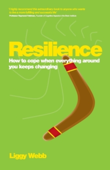 Resilience : How to Cope When Everything Around You Keeps Changing, Paperback Book
