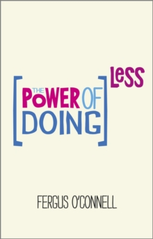 The Power of Doing Less, Paperback Book