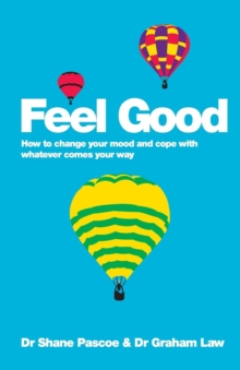 Feel Good - How to Change Your Mood and Cope with Whatever Comes Your Way, Paperback Book