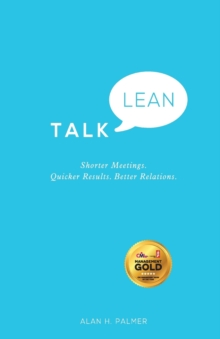 Talk Lean - Shorter Meetings. Quicker Results.    Better Relations., Paperback Book