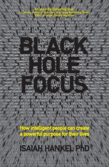Black Hole Focus - How Intelligent People Can     Create a Powerful Purpose for Their Lives, Paperback Book